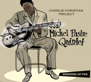 cd cover 300x272 MICHEL PASTRE QUINTET – CHARLIE CHRISTIAN PROJECT